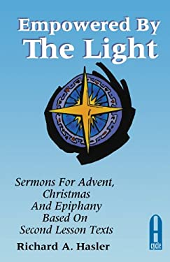 Empowered by the Light: Sermons for Advent, Christmas, and Epiphany: Cycle A, Second Lesson Texts 9780788004711