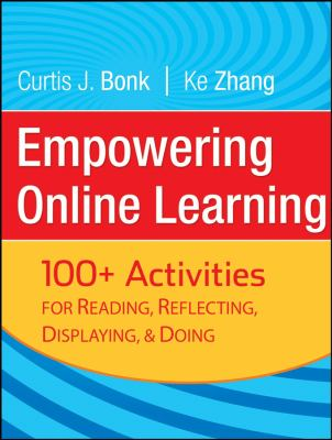 Empowering Online Learning: 100+ Activities for Reading, Reflecting, Displaying, and Doing 9780787988043