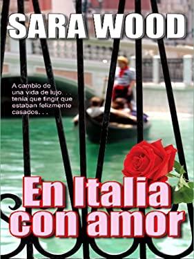 En Italia Con Amor: The Italian Count's Command 9780786279982