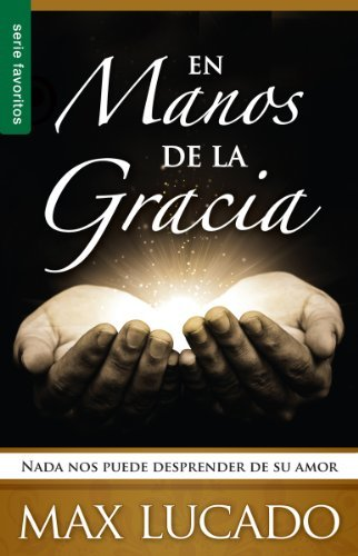 En Manos de la Gracia: NADA Nos Puede Desprender de su Amor = In the Grip of Grace 9780789918277