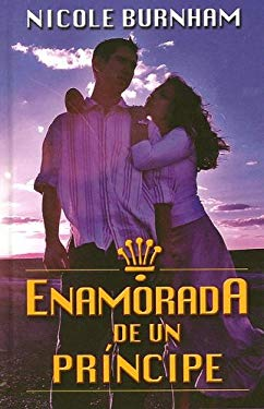 Enamorada de Un Principe: Lover of a Prince 9780786284757