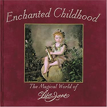 Enchanted Childhood: The Magical World of Lisa Jane 9780789204936