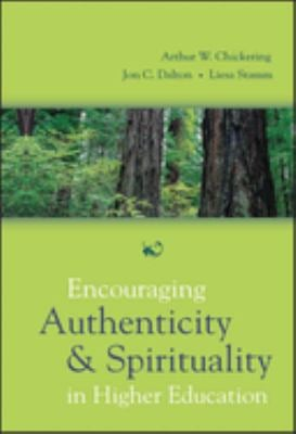 Encouraging Authenticity and Spirituality in Higher Education 9780787974435