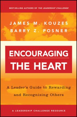 Encouraging the Heart: A Leader's Guide to Rewarding and Recognizing Others 9780787964634