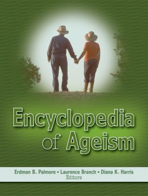 Encyclopedia of Ageism 9780789018892