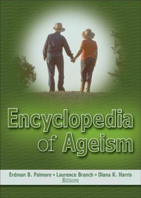 Encyclopedia of Ageism 9780789018908