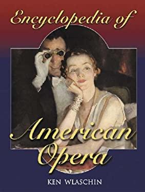 Encyclopedia of American Opera 9780786421091