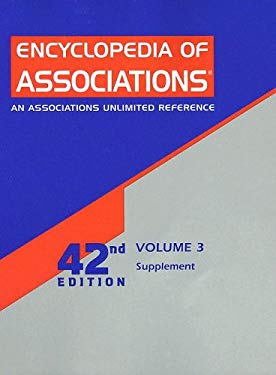 Encyclopedia of Associations, Volume 3 Supplement: An Associations Unlimited Reference 9780787677794