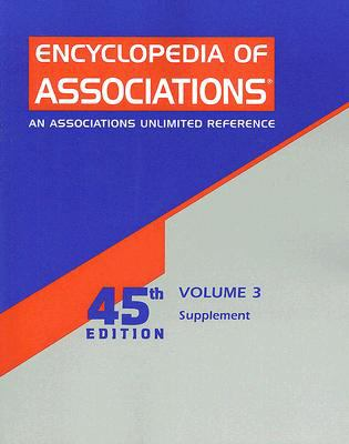 Encyclopedia of Associations: Volume 3 Supplement: An Associations Unlimited Reference 9780787696917