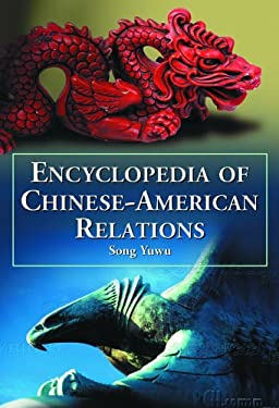 Encyclopedia of Chinese-American Relations 9780786424061