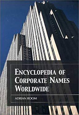 Encyclopedia of Corporate Names Worldwide 9780786412877