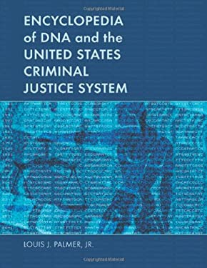 Encyclopedia of DNA and the United States Criminal Justice System 9780786417353