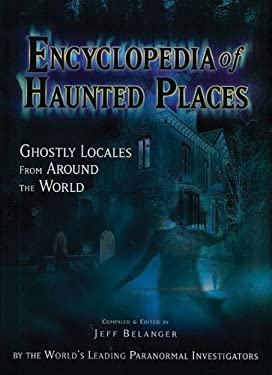 Encyclopedia of Haunted Places: Ghostly Locales from Around the World 9780785824121
