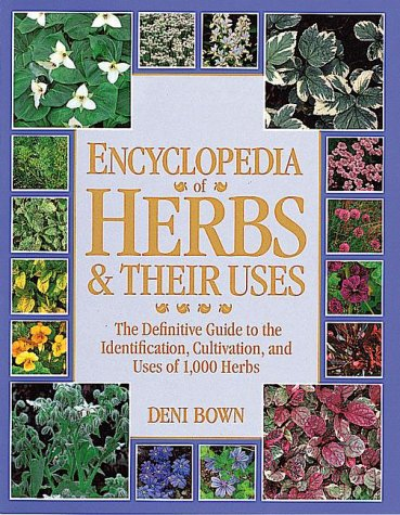 Encyclopedia of Herbs & Their Uses 9780789401847