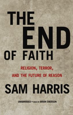 End of Faith: Religion, Terror, and the Future of Reason 9780786158386