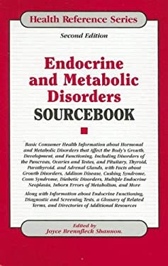 Endocrine and Metabolic Disorders Sourcebook: Basic Consumer Health Information about Hormonal and Metabolic Disorders That Affect the Body's Growth, 9780780809529