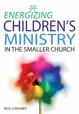 Energizing Children's Ministry in the Smaller Church 9780784721926