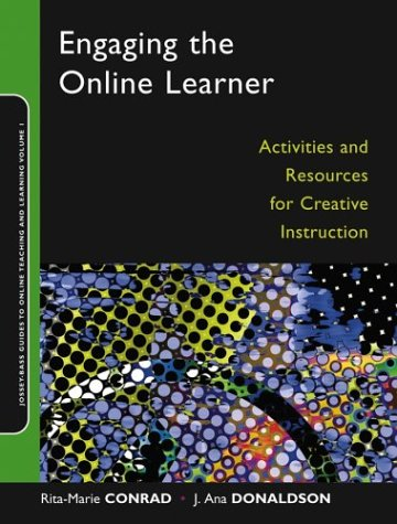 Engaging the Online Learner: Activities and Resources for Creative Instruction 9780787966676