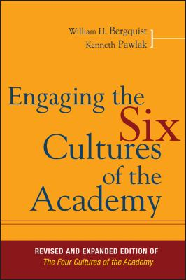 Engaging the Six Cultures of the Academy: Revised and Expanded Edition of the Four Cultures of the Academy 9780787995195