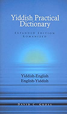 English-Yiddish/Yiddish-English Practical Dictionary (Expanded Romanized Edition) 9780781804394