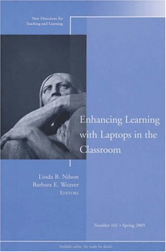 Enhancing Learning with Laptops in the Classroom: New Directions for Teaching and Learning 9780787980498