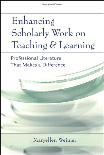 Enhancing Scholarly Work on Teaching and Learning: Professional Literature That Makes a Difference 9780787973810