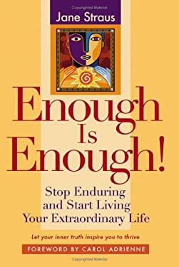 Enough Is Enough!: Stop Enduring and Start Living Your Extraordinary Life 9780787979881