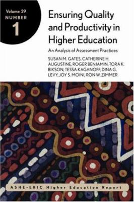 Ensuring Quality and Productivity in Higher Education: An Analysis of Assessment Practices: Ashe-Eric Higher Education Report 9780787958404