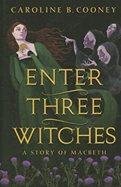 Enter Three Witches: A Story of Macbeth 9780786298891