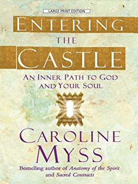 Entering the Castle: An Inner Path to God and Your Soul 9780786299010
