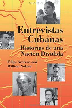 Entrevistas Cubanas: Historias de una Nacisn Dividida 9780786417391