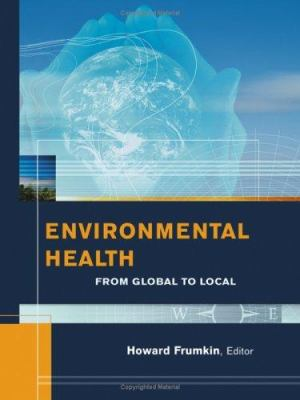 Environmental Health: From Global to Local 9780787973834