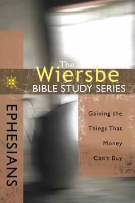 Ephesians: Gaining the Things That Money Can't Buy 9780781445689
