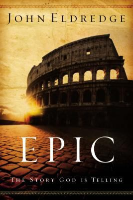 Epic: The Story God Is Telling 9780785288794