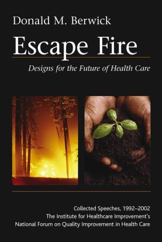 Escape Fire: Designs for the Future of Health Care 9780787972172