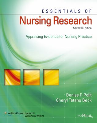 Essentials of Nursing Research: Appraising Evidence for Nursing Practice [With CDROM and Access Code] 9780781781534