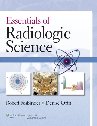 Essentials of Radiologic Science [With Access Code] 9780781775540