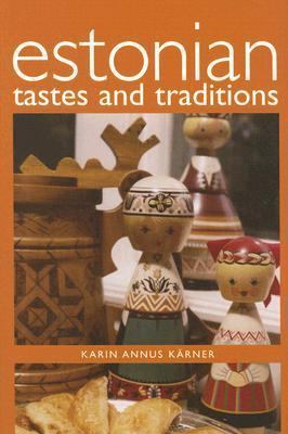 Estonian Tastes and Traditions 9780781811224