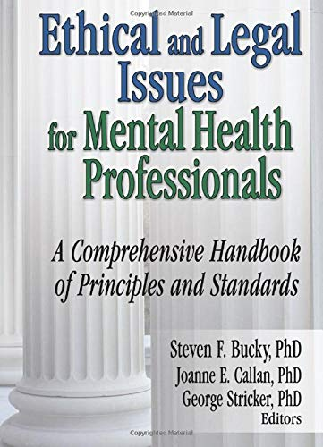 Ethical and Legal Issues for Mental Health Professionals: A Comprehensive Handbook of Principles and Standards 9780789027306