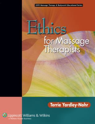 Ethics for Massage Therapists 9780781753395