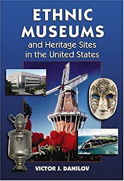 Ethnic Museums and Heritage Sites in the United States 9780786439164
