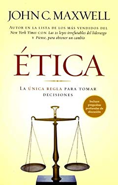 Etica: La Unica Regla Para Tomar Decisiones 9780789913074
