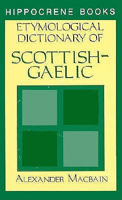 Etymological Dictionary Of Scottish-Gaelic 9780781806329
