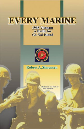 Every Marine, 1968 Vietnam: A Battle for Go Noi Island 9780788433511