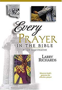 Every Prayer and Petition in the Bible 9780785245346