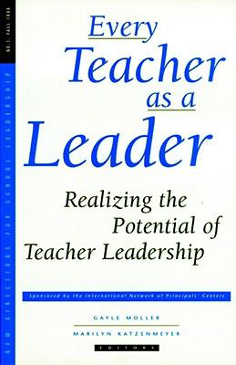 Every Teacher as a Leader: Realizing the Potential of Teacher Leadership 9780787998615