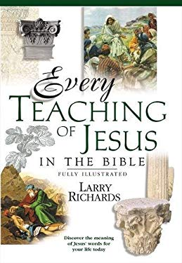 Every Teaching of Jesus in the Bible 9780785207030