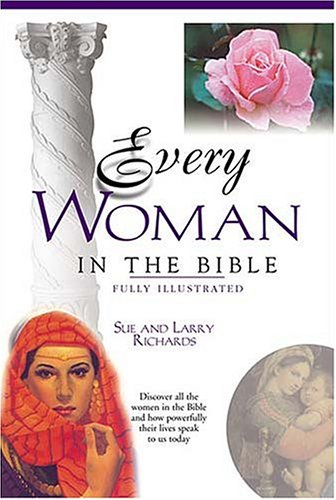 Every Woman in the Bible: Everything in the Bible Series 9780785214410