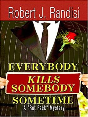 Everybody Kills Somebody Sometime 9780786293018