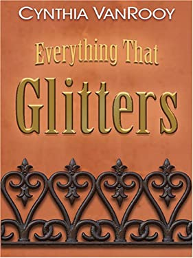 Everything That Glitters 9780786274550